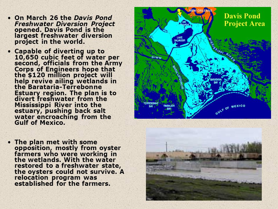 On March 26 the Davis Pond Freshwater Diversion Project opened