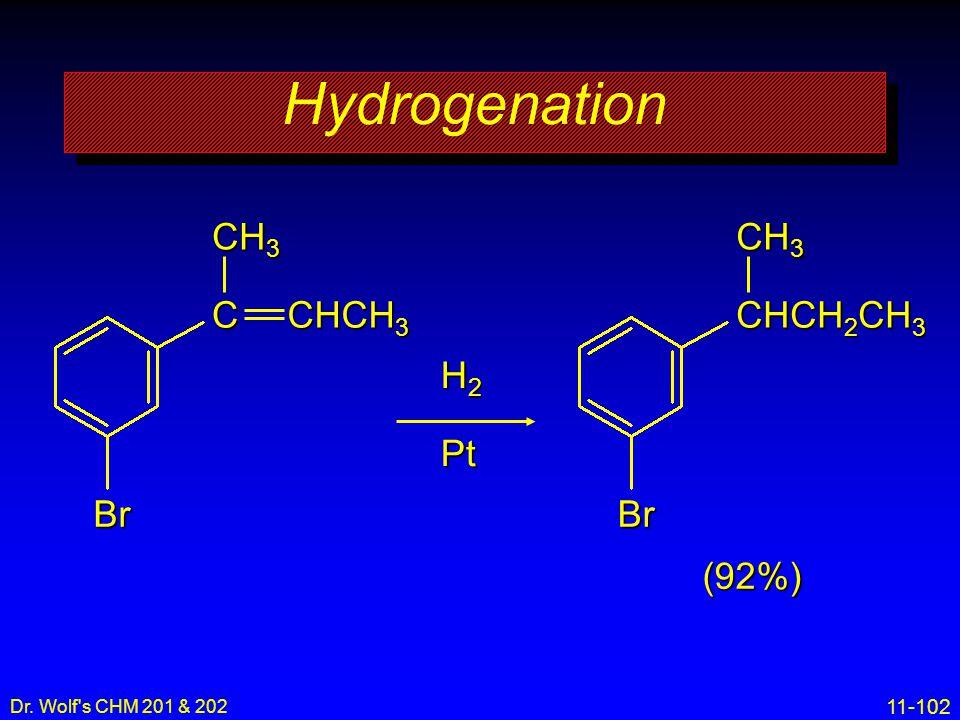 Hydrogenation Br C CH3 CHCH3 Br CHCH2CH3 CH3 H2 Pt (92%) 7