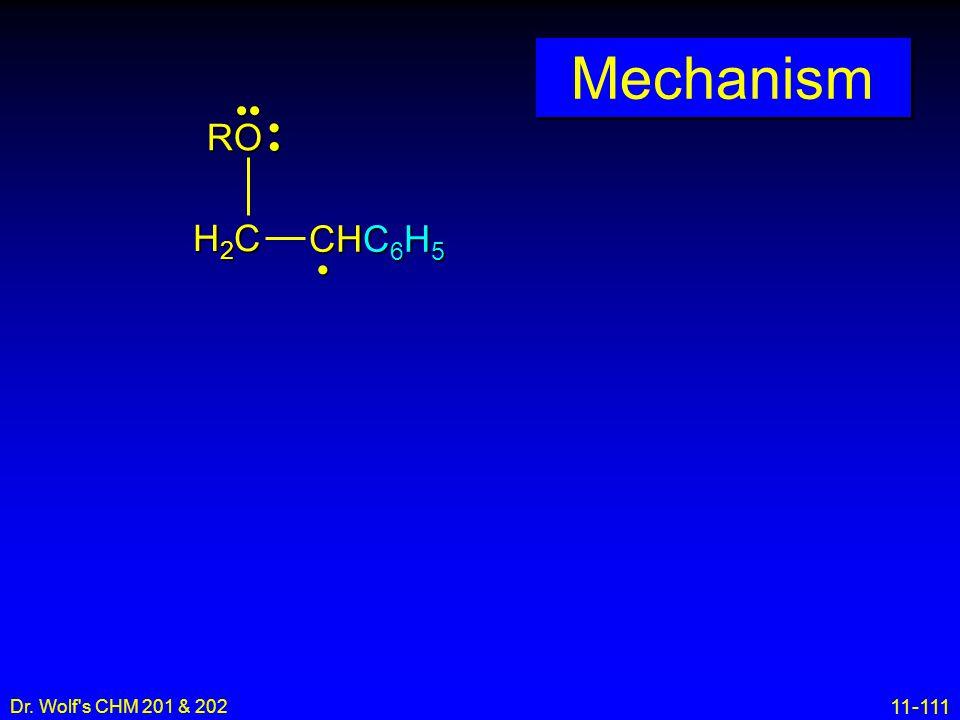 Mechanism •• • RO H2C CHC6H5 • Dr. Wolf s CHM 201 & 202 16