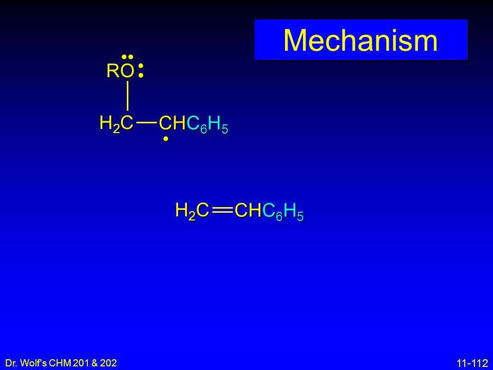 Mechanism •• • RO H2C CHC6H5 • H2C CHC6H5 Dr. Wolf s CHM 201 & 202 16