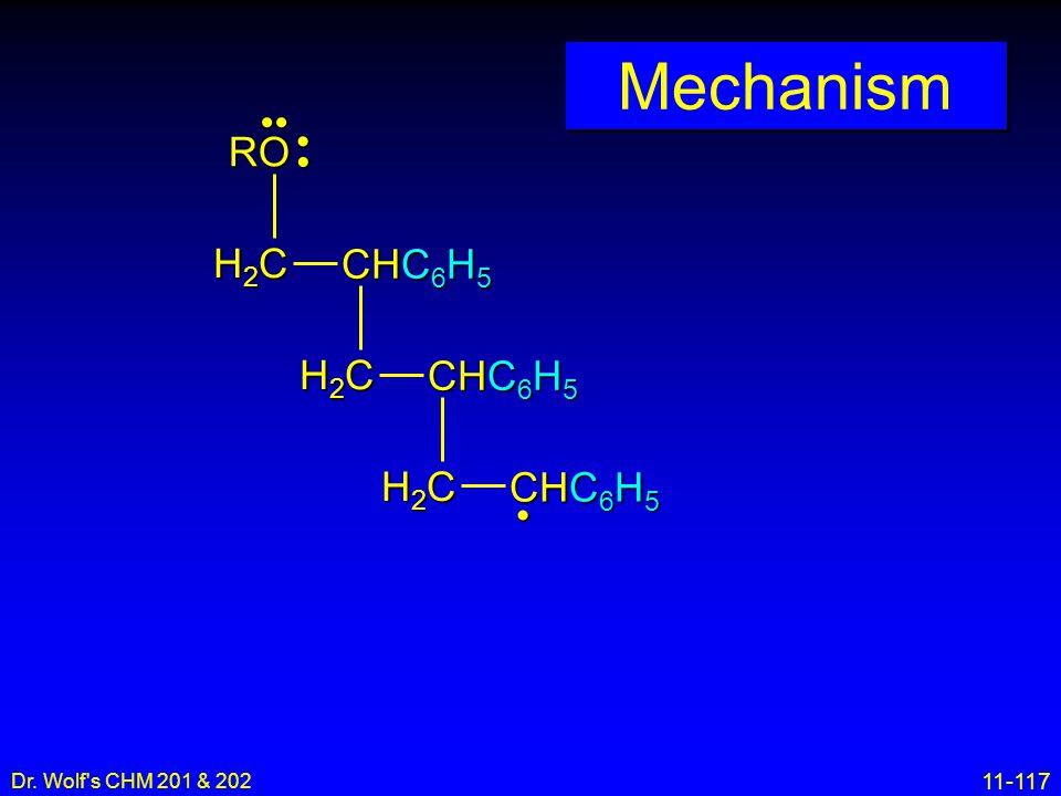Mechanism H2C CHC6H5 RO •• • • Dr. Wolf s CHM 201 & 202 16