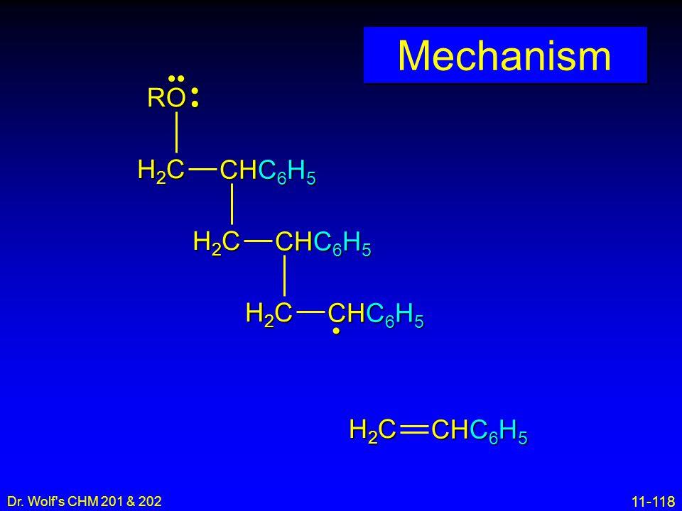 Mechanism H2C CHC6H5 RO •• • • H2C CHC6H5 Dr. Wolf s CHM 201 & 202 16