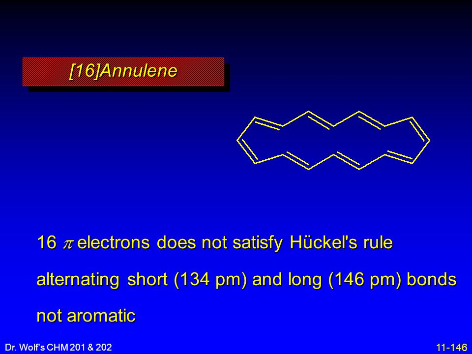 16 p electrons does not satisfy Hückel s rule