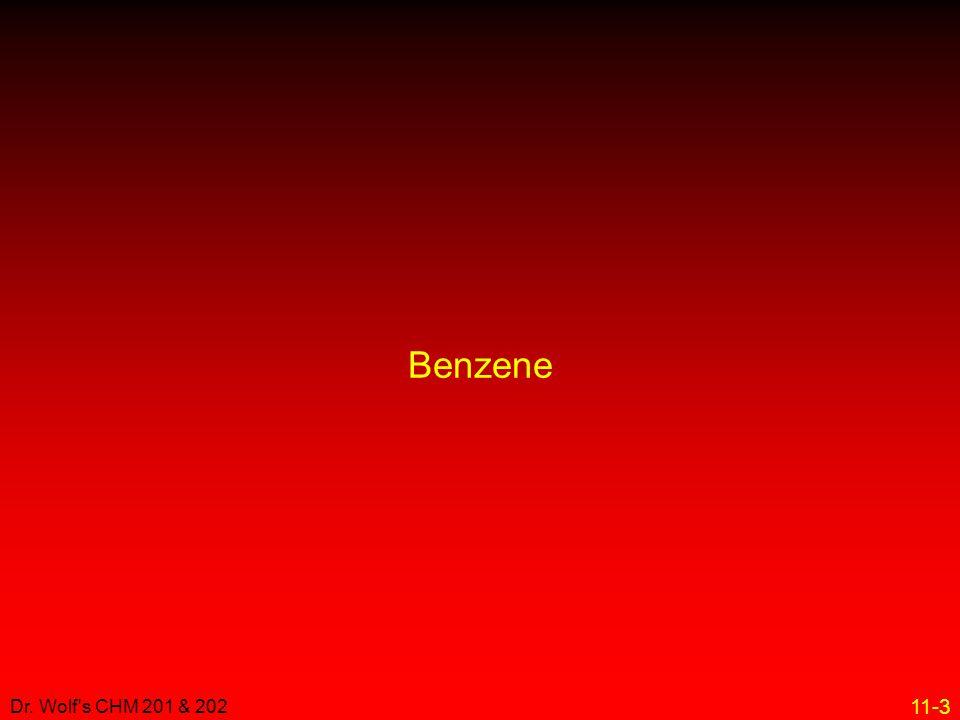 Benzene Dr. Wolf s CHM 201 & 202 3