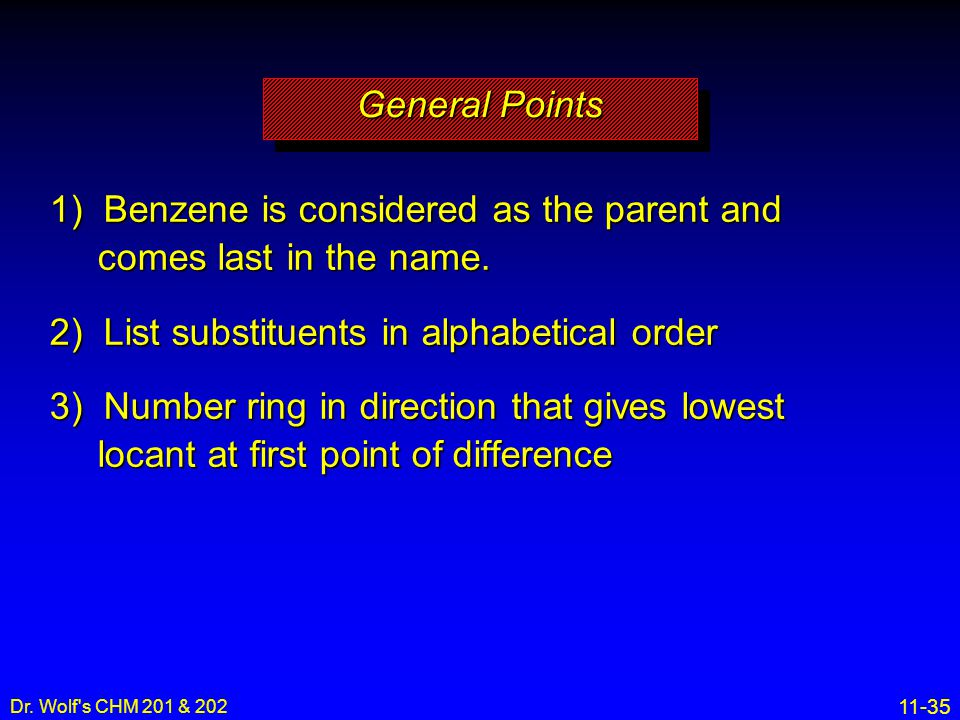 1) Benzene is considered as the parent and comes last in the name.