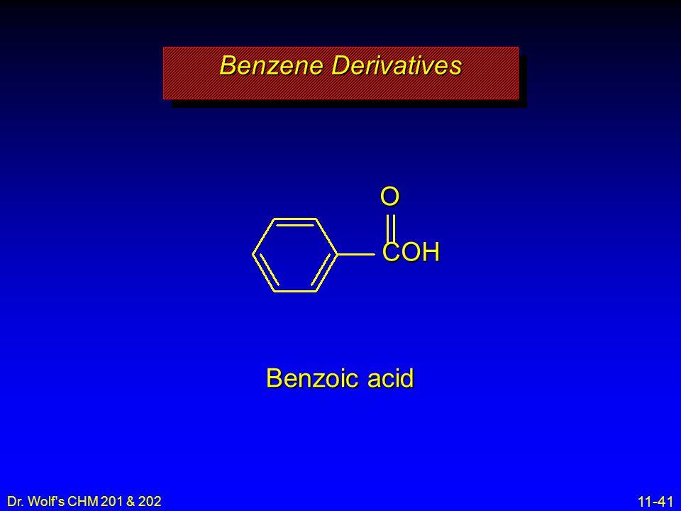 Benzene Derivatives COH O Benzoic acid Dr. Wolf s CHM 201 & 202 1 2