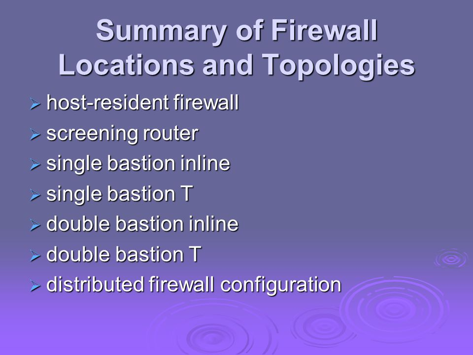 Summary of Firewall Locations and Topologies