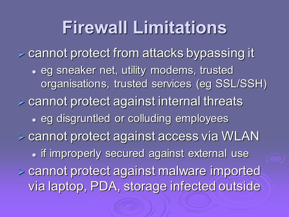 Firewall Limitations cannot protect from attacks bypassing it