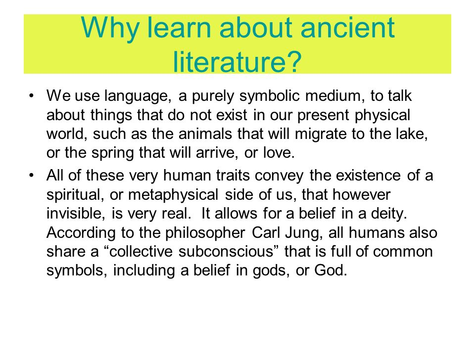 Why learn about ancient literature
