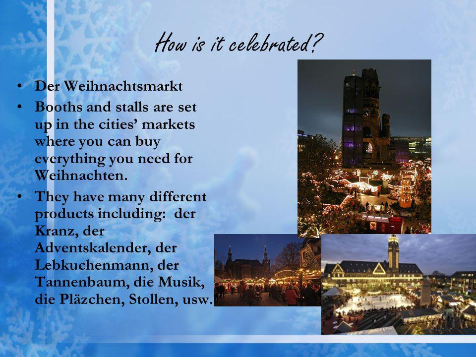 How is it celebrated Der Weihnachtsmarkt