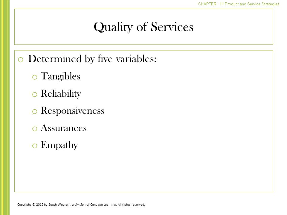 Quality of Services Determined by five variables: Tangibles