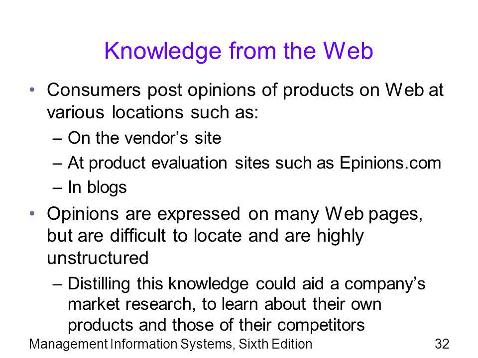 Knowledge from the Web Consumers post opinions of products on Web at various locations such as: On the vendor's site.