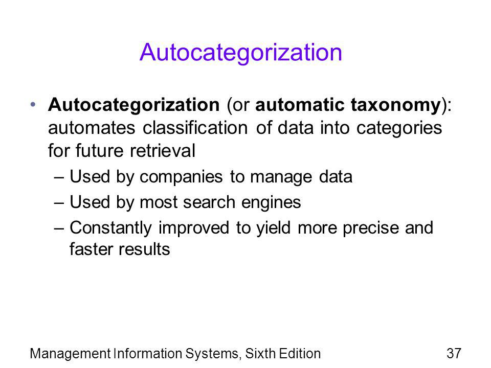 Autocategorization Autocategorization (or automatic taxonomy): automates classification of data into categories for future retrieval.