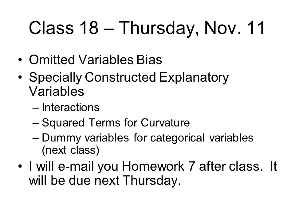 Class 18 – Thursday, Nov. 11 Omitted Variables Bias