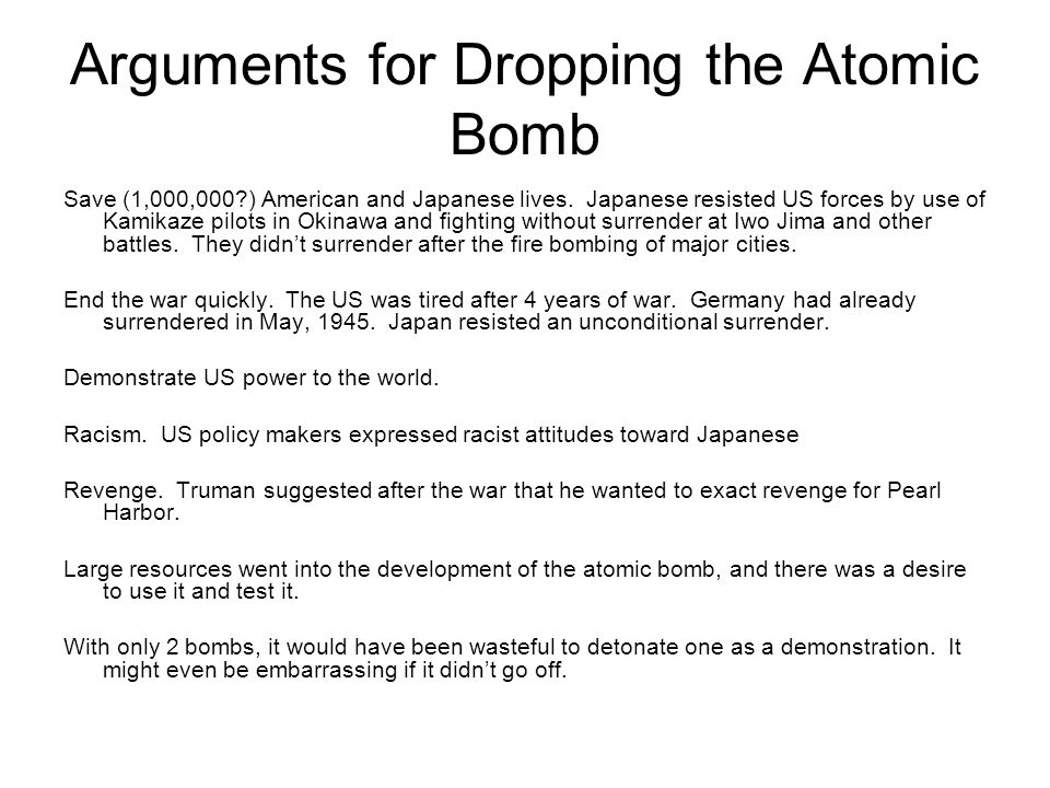 Arguments for Dropping the Atomic Bomb