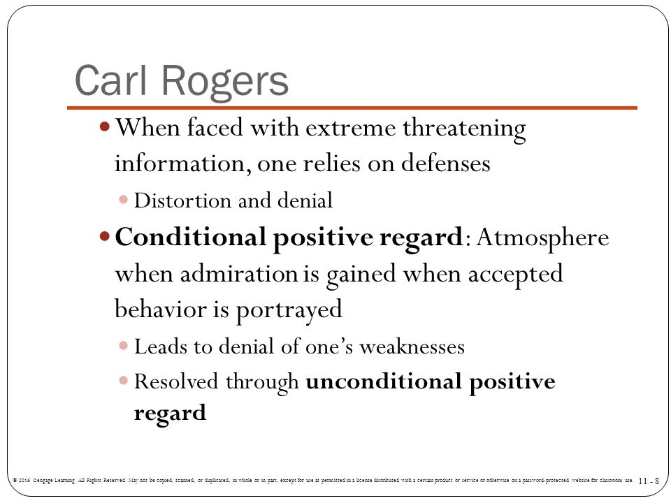 Carl Rogers When faced with extreme threatening information, one relies on defenses. Distortion and denial.