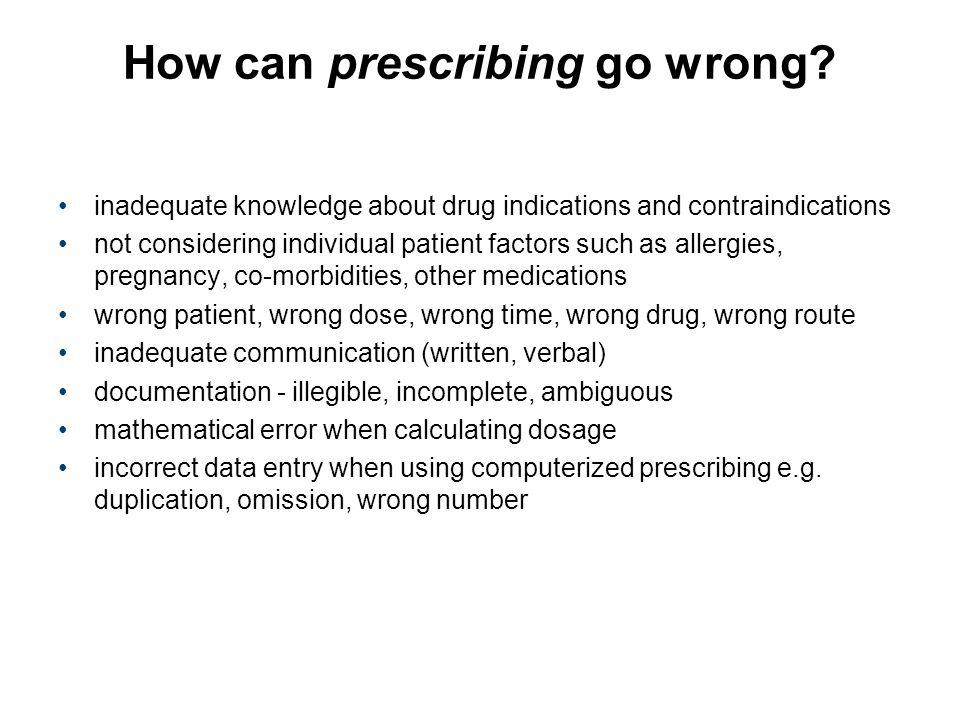 How can prescribing go wrong