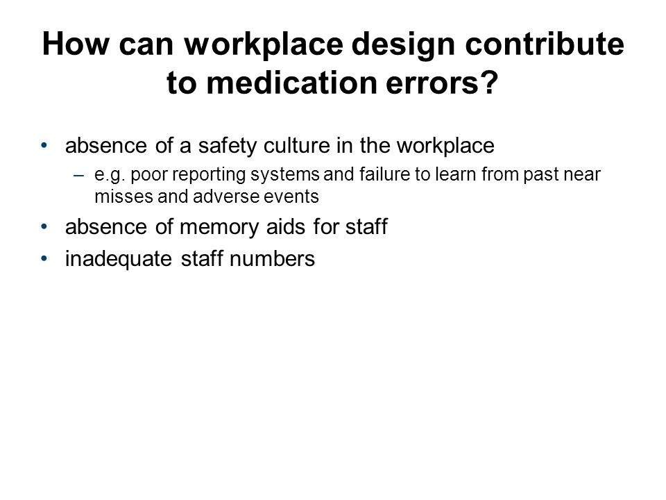 How can workplace design contribute to medication errors