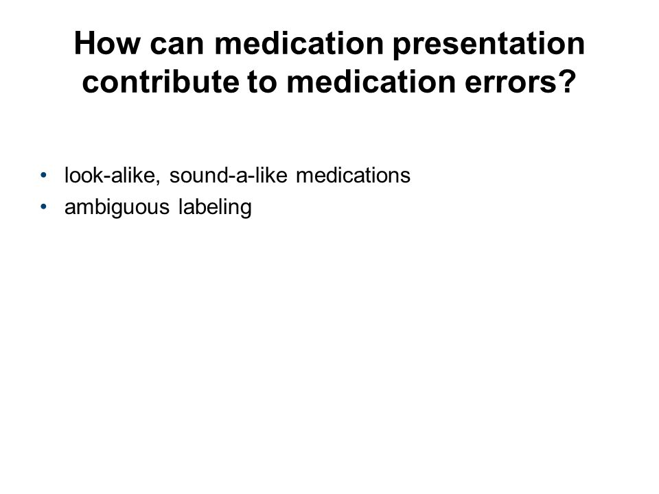 How can medication presentation contribute to medication errors