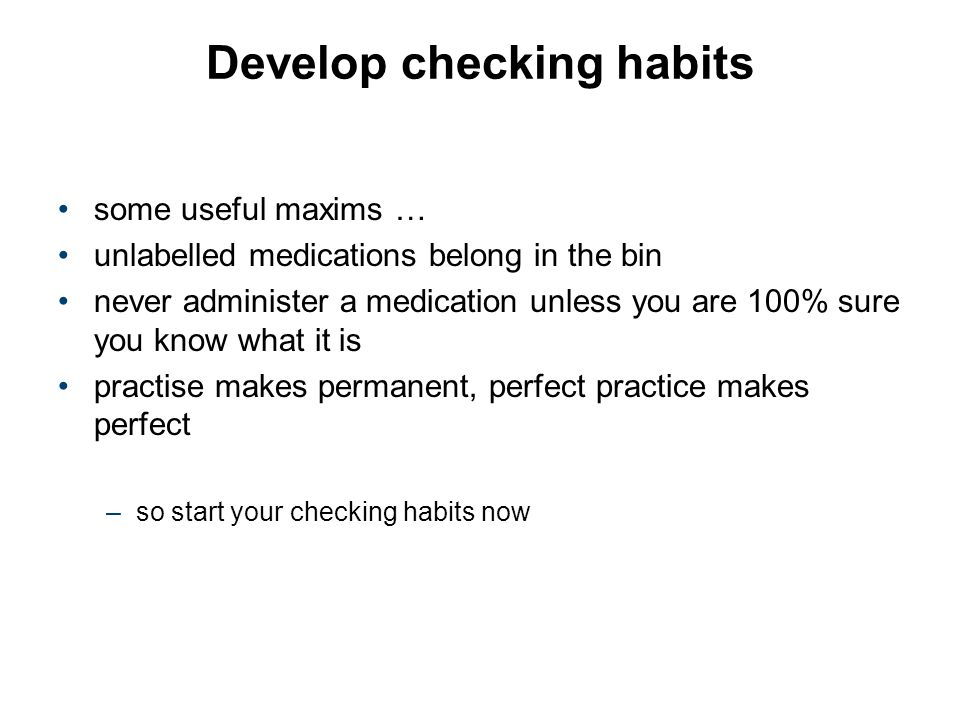 Develop checking habits