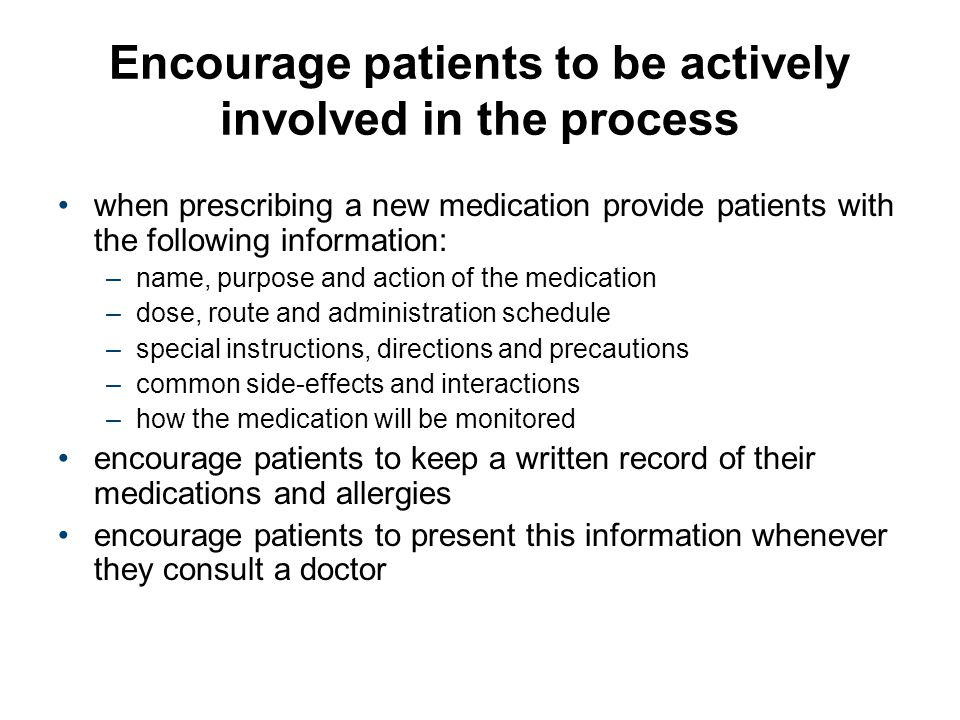 Encourage patients to be actively involved in the process