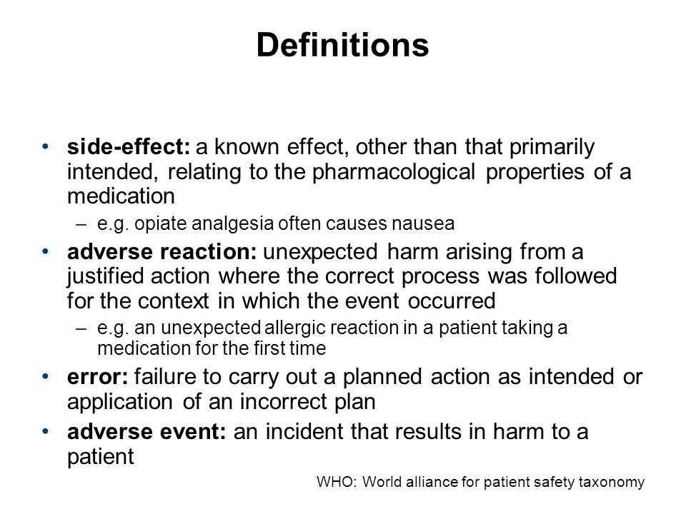 Definitions side-effect: a known effect, other than that primarily intended, relating to the pharmacological properties of a medication.