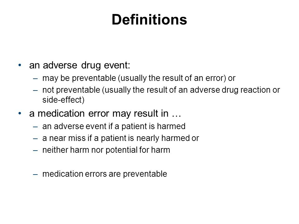 Definitions an adverse drug event: a medication error may result in …