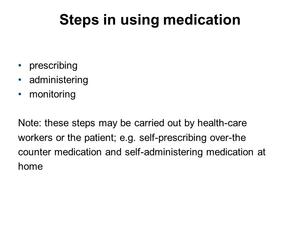 Steps in using medication