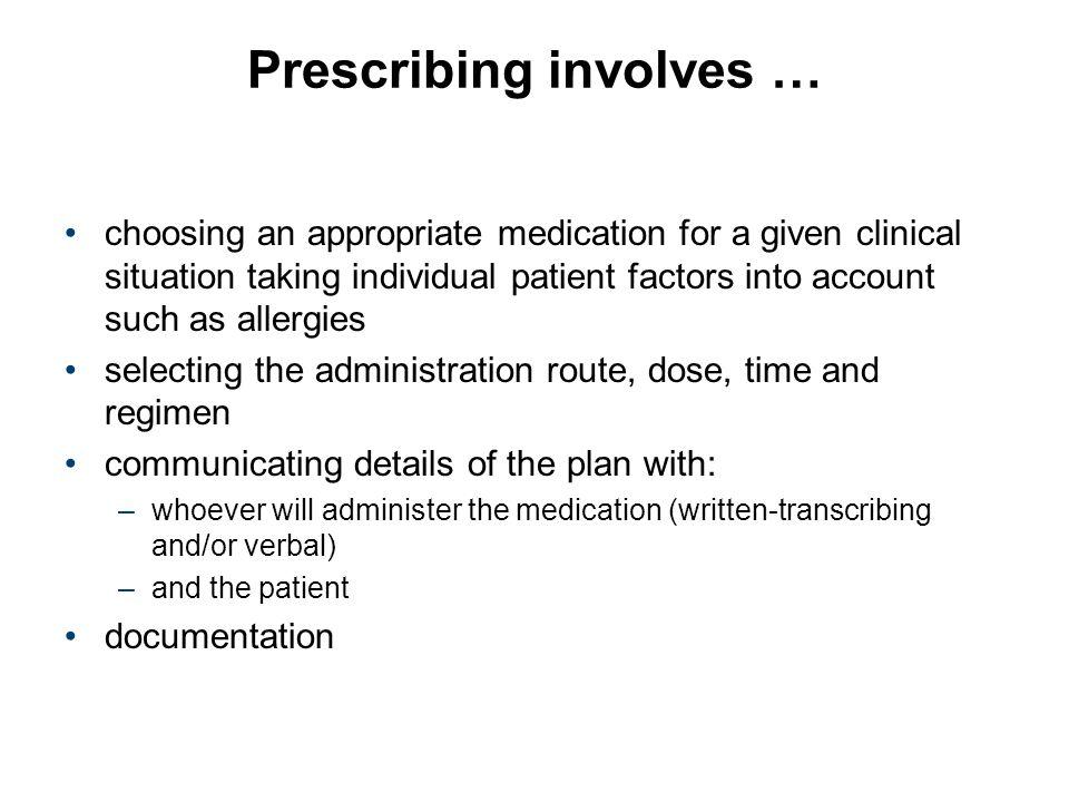 Prescribing involves …