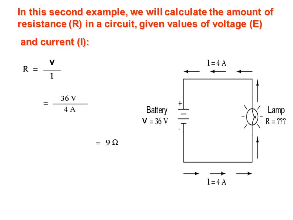In this second example, we will calculate the amount of resistance (R) in a circuit, given values of voltage (E) and current (I):