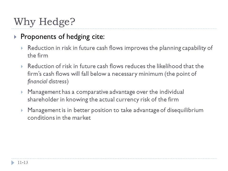 Why Hedge Proponents of hedging cite: