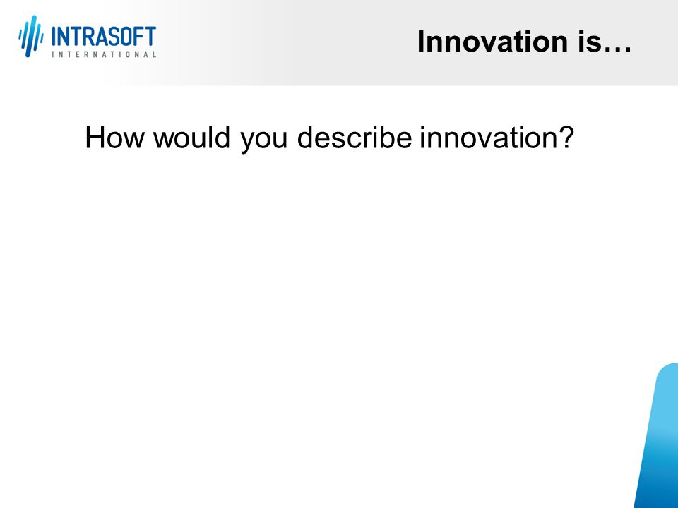 How would you describe innovation