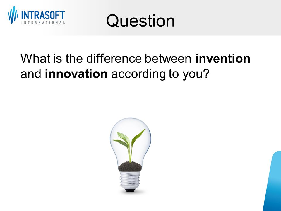 Question What is the difference between invention and innovation according to you