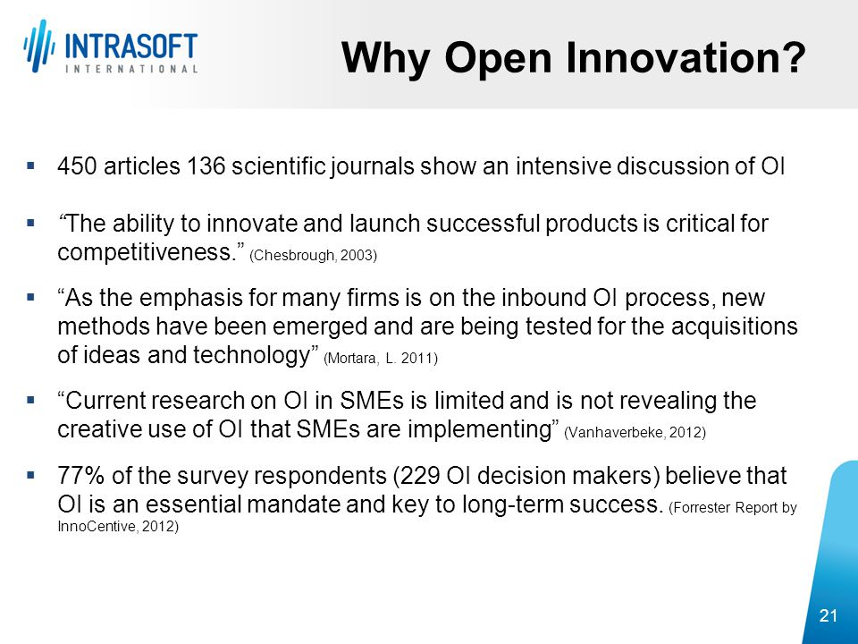 Why Open Innovation 450 articles 136 scientific journals show an intensive discussion of OI.
