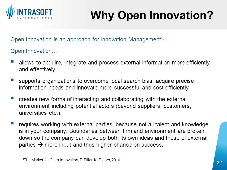 Why Open Innovation Open Innovation is an approach for Innovation Management1. Open Innovation…