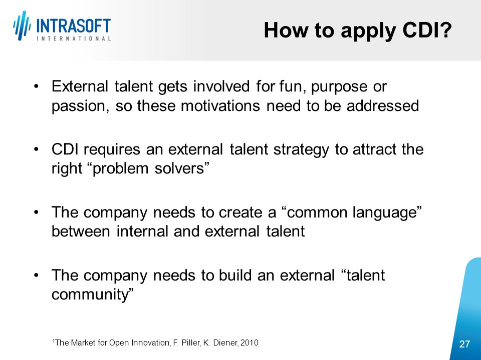 How to apply CDI External talent gets involved for fun, purpose or passion, so these motivations need to be addressed.