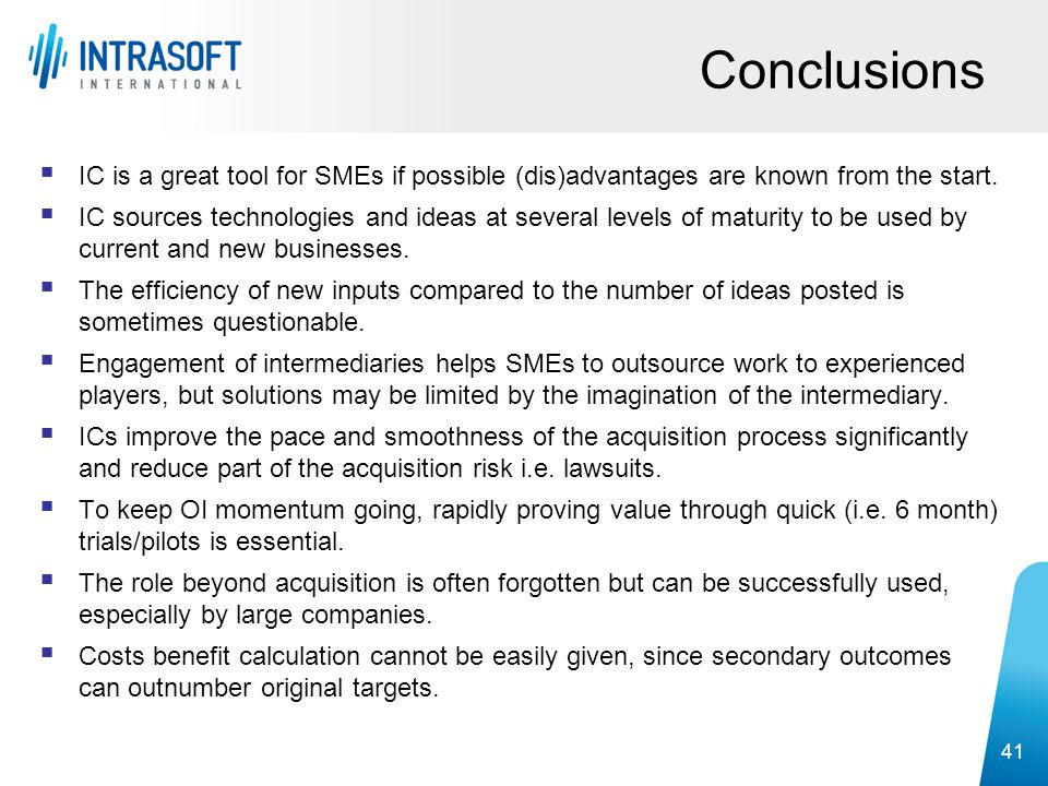 Conclusions IC is a great tool for SMEs if possible (dis)advantages are known from the start.