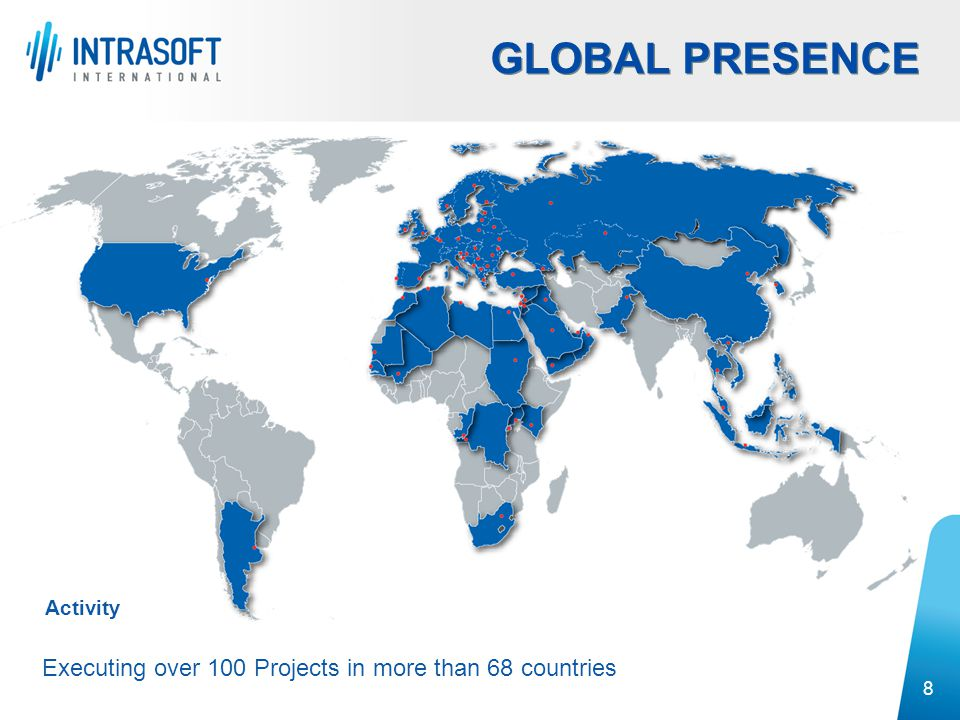 GLOBAL PRESENCE Executing over 100 Projects in more than 68 countries