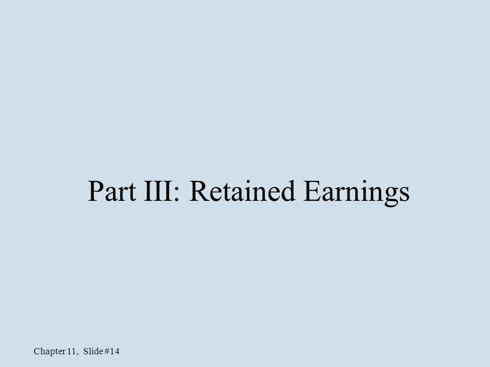 Part III: Retained Earnings