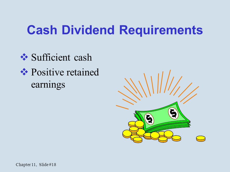 Cash Dividend Requirements