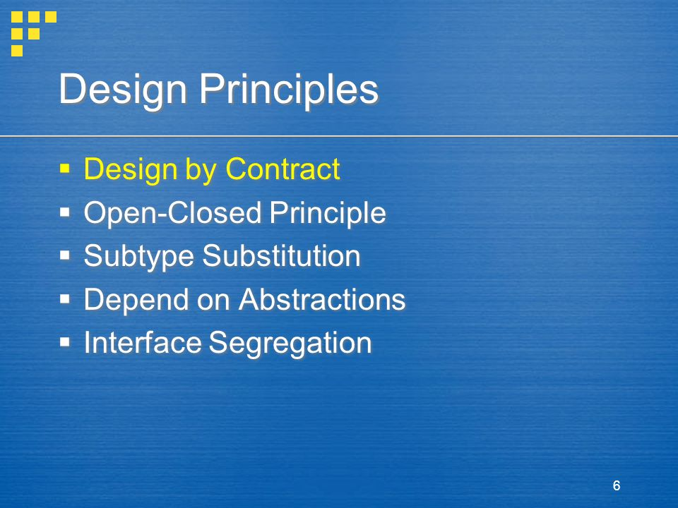 Design Principles Design by Contract Open-Closed Principle