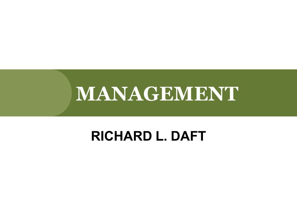 MANAGEMENT RICHARD L. DAFT