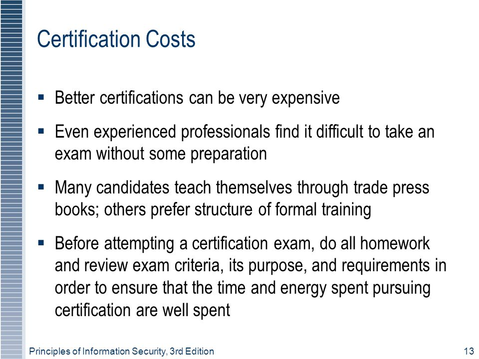 Certification Costs Better certifications can be very expensive