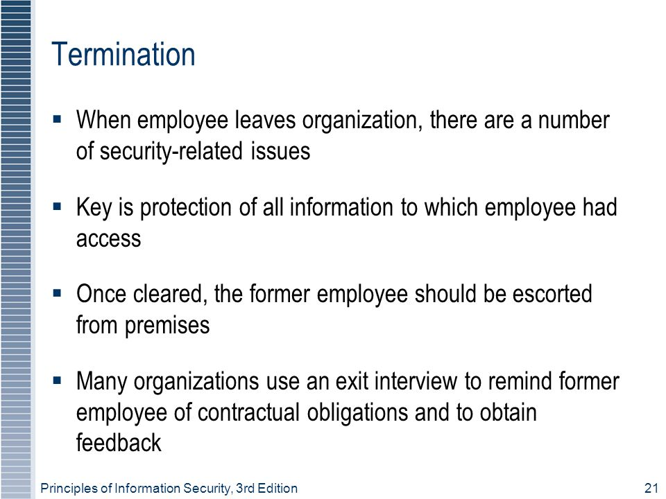 Termination When employee leaves organization, there are a number of security-related issues.