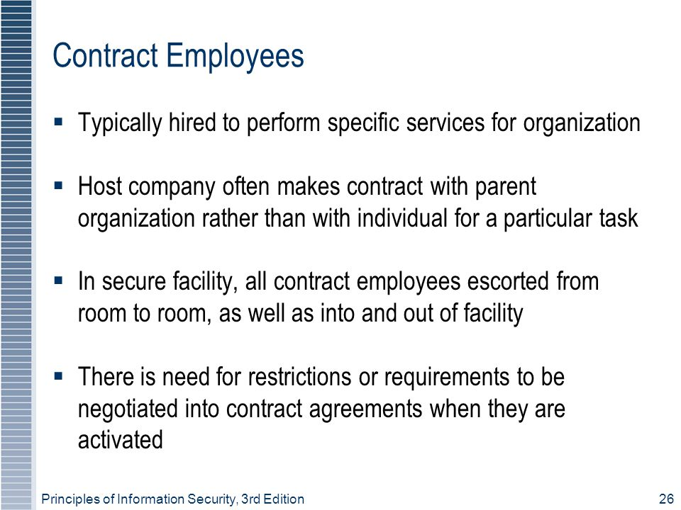 Contract Employees Typically hired to perform specific services for organization.