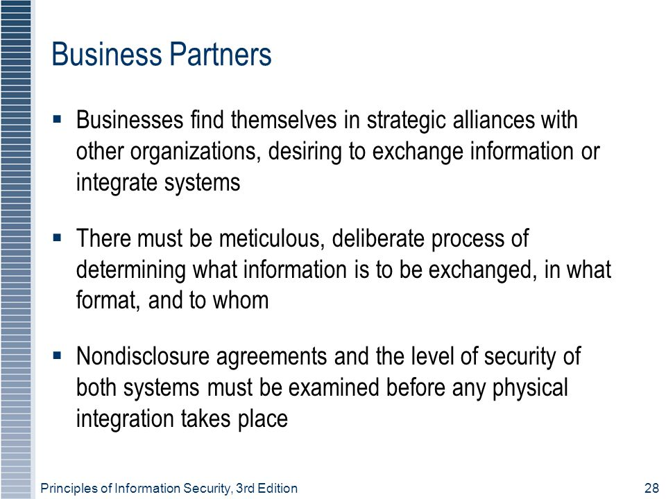 Business Partners Businesses find themselves in strategic alliances with other organizations, desiring to exchange information or integrate systems.