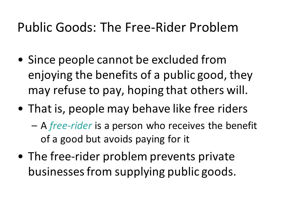 Public Goods: The Free-Rider Problem