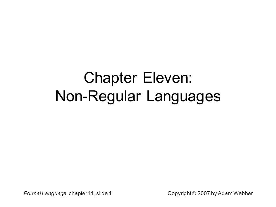 Chapter Eleven: Non-Regular Languages