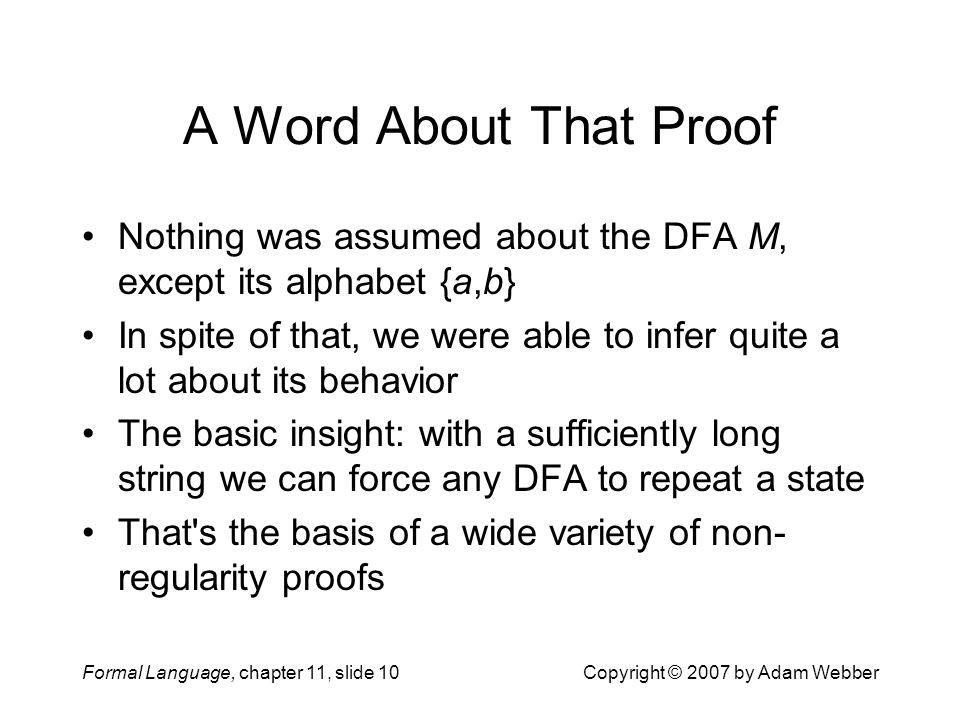 A Word About That Proof Nothing was assumed about the DFA M, except its alphabet {a,b}