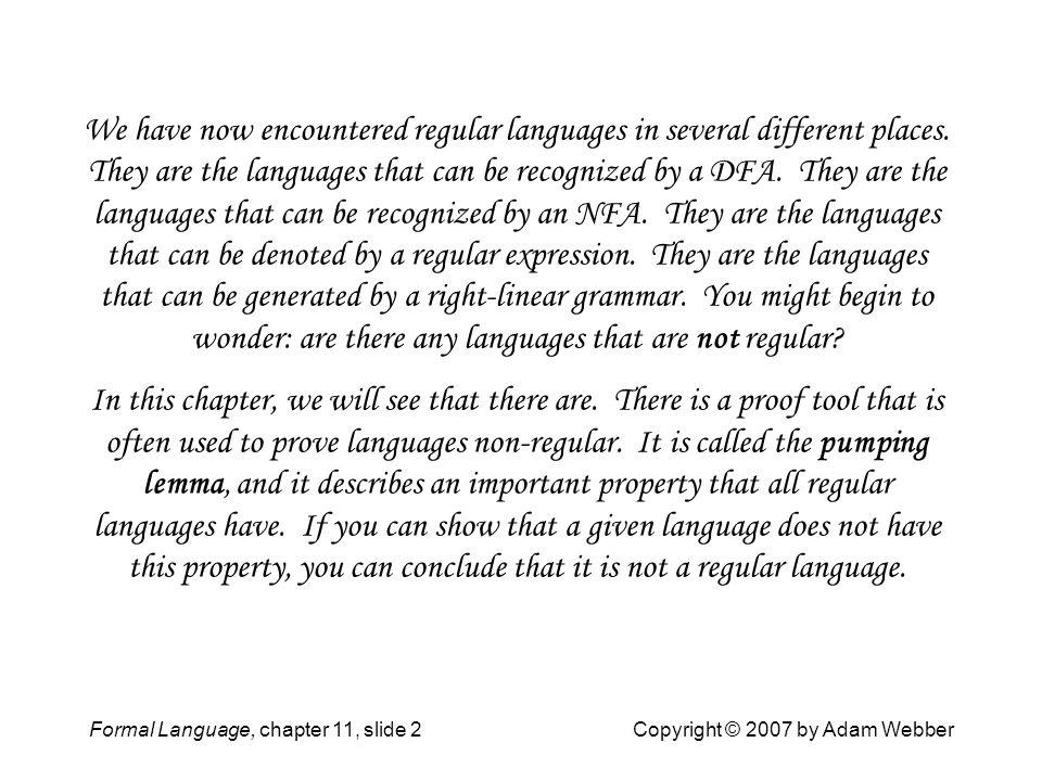 We have now encountered regular languages in several different places